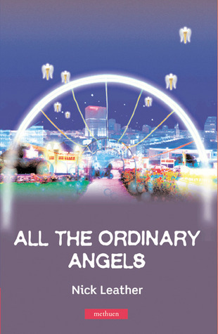 All The Ordinary Angels Nick Leather
