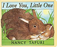 I Love You, Little One [With Free Gift Cards]  by  Nancy Tafuri