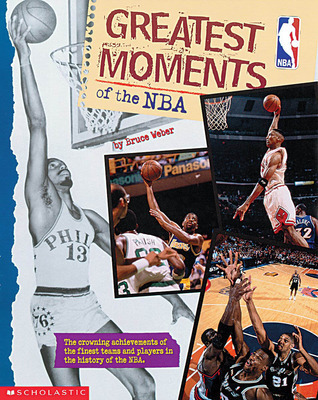 Greatest Moments Of The NBA  by  Bruce Weber