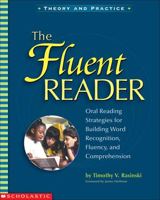 The Fluent Reader Timothy V. Rasinski