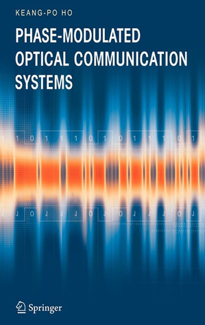 Phase-Modulated Optical Communication Systems  by  Keang-Po Ho