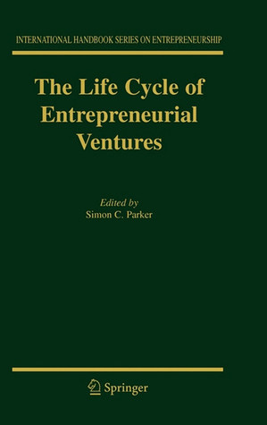 The Life Cycle Of Entrepreneurial Ventures  by  Simon Parker