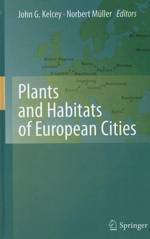 Plants and Habitats of European Cities  by  John G. Kelcey