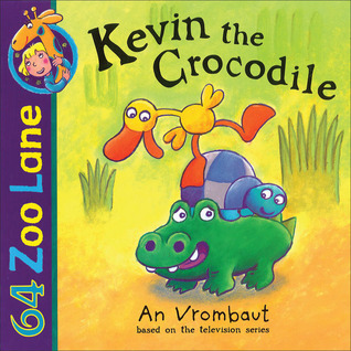 64 Zoo Lane: Kevin the Crocodile  by  An Vrombaut