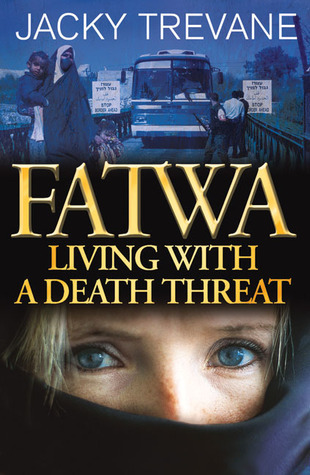 Fatwa: Living with a Death Threat Jacky Trevane