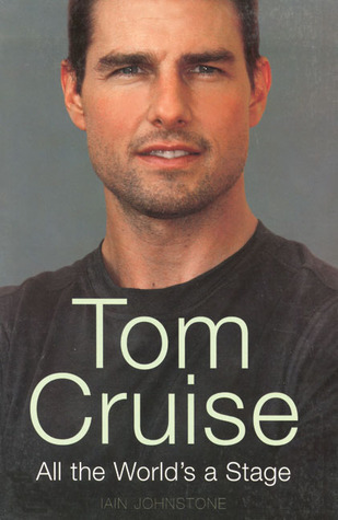 Tom Cruise: All the Worlds A Stage Iain Johnstone