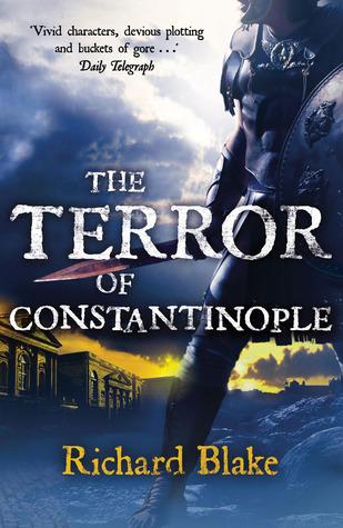 The Terror of Constantinople (Aelric, #2) Richard Blake