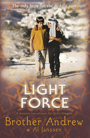 Light Force: The Only Hope For The Middle East Brother Andrew