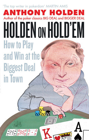 Holden on Holdem  by  Anthony Holden