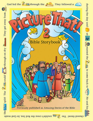 Picture That! 2: Bible Storybook  by  Tracy Harrast