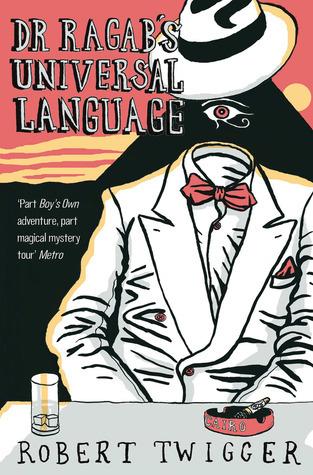 Dr Ragabs Universal Language  by  Robert Twigger