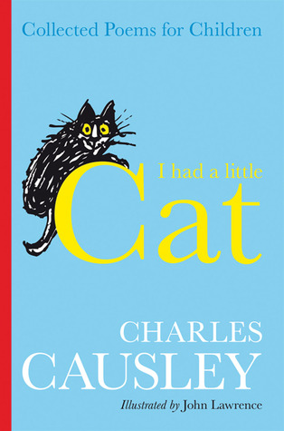 I Had a Little Cat: Collected Poems for Children Charles Causley
