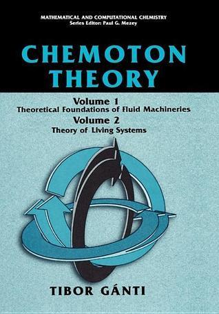 Chemoton Theory: Theory of Living Systems  by  Tibor Ganti