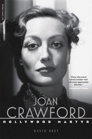 Joan Crawford: Hollywood Martyr David Bret