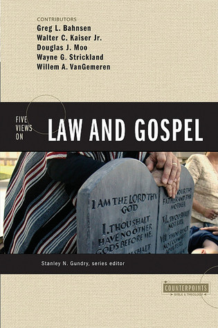 The Law, the Gospel, and the Modern Christian: Five Views  by  Wayne G. Strickland
