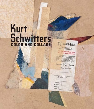Kurt Schwitters: Color and Collage  by  Isabel Schulz