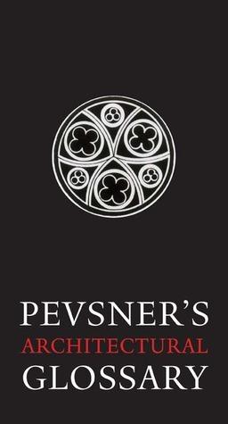 Pevsners Architectural Glossary Nikolaus Pevsner