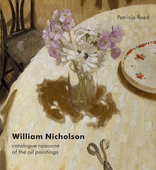 William Nicholson: A Catalogue Raisonné of the Oil Paintings  by  Patricia Reed