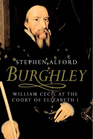 Burghley: William Cecil at the Court of Elizabeth I  by  Stephen Alford