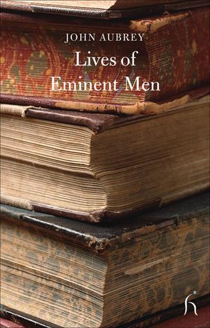Lives of Eminent Men John Aubrey