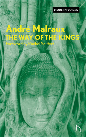 The Way of the Kings  by  André Malraux