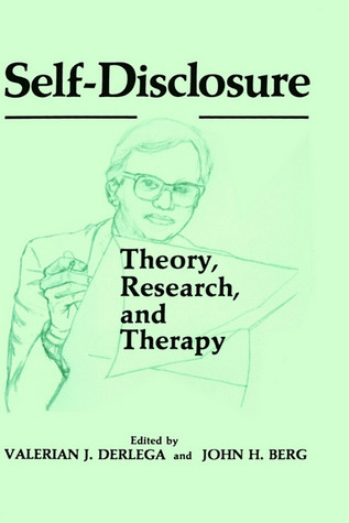 Self-Disclosure: Theory, Research and Therapy  by  Valerian J. Derlega