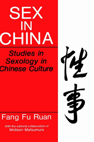 Sex in China: Studies in Sexology in Chinese Culture Fang-Fu Juan