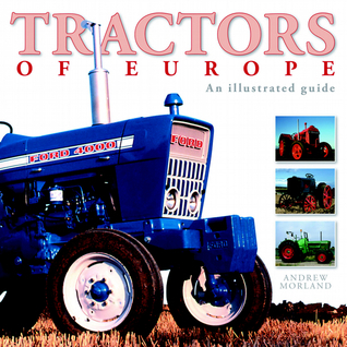 Tractors of Europe: The Illustrated Guide  by  Peter Henshaw