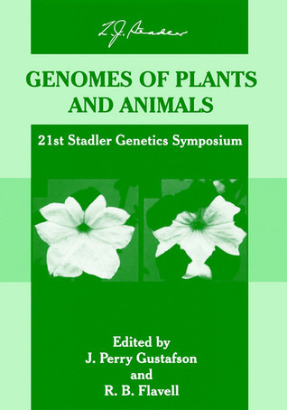 Genomes of Plants and Animals (Stadler Genetics Symposium Series, Volume 21)  by  J. Perry Gustafson