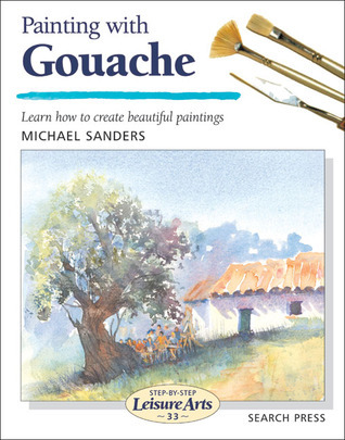 Painting with Gouache Michael Sanders