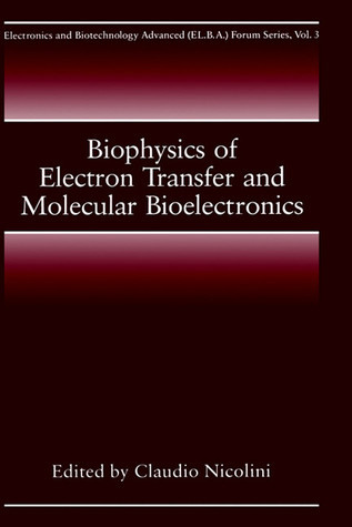 Biophysics of Electron Transfer and Molecular Bioelectronics Claudio Nicolini