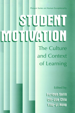 Student Motivation: The Culture and Context of Learning Farideh Salili