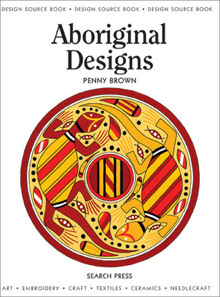 Aboriginal Designs (Design Source Books) (Design Source Books) Penny Brown