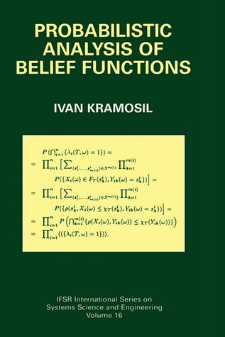 Probabilistic Analysis of Belief Functions Ivan Kramosil