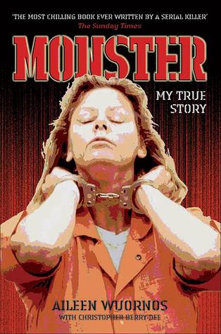 Monster: My True Story Aileen Wuornos