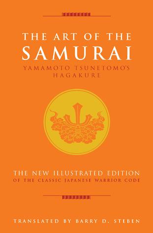 The Art of the Samurai: Yamamoto Tsunetomos Hagakure Tsunetomo Yamamoto