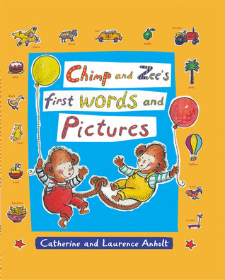 Chimp and Zees First Words and Pictures  by  Catherine Anholt
