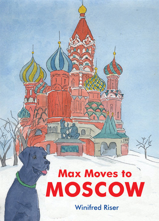 Max Moves to Moscow Winifred Riser