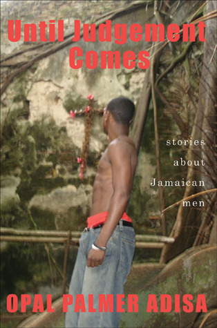 Until Judgement Comes: Stories About Jamaican Men  by  Opal Palmer Adisa