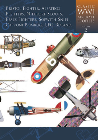 Classic Wwi Aircraft Profiles. Cerberus Publishing