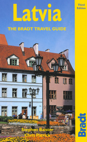 Latvia, 3rd: The Bradt Travel Guide  by  Stephen Baister