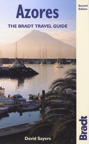 Azores, 2nd: The Bradt Travel Guide David Sayers