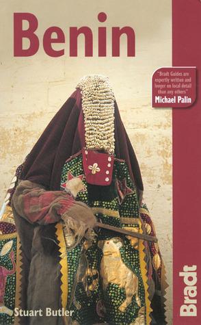 Benin: The Bradt Travel Guide Stuart Butler