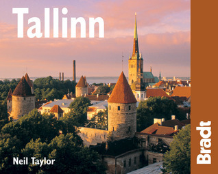 Tallinn, 2nd: The Bradt City Guide  by  Neil Taylor
