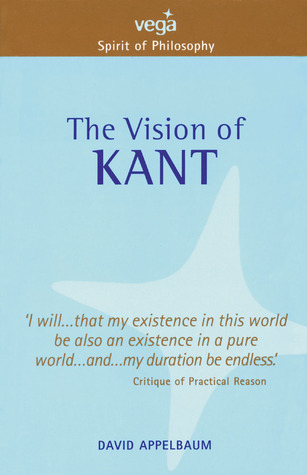 The Vision of Kant  by  David Appelbaum