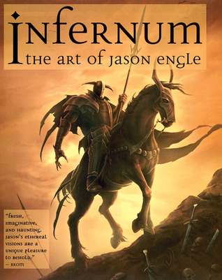 Infernum: The Art of Jason Engle  by  Jason Engle