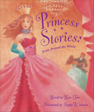 Princess Stories from Around the World  by  Kate Tym