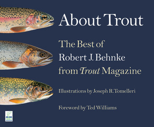 About Trout: The Best of Robert Behnke from Trout Magazine  by  Robert J. Behnke