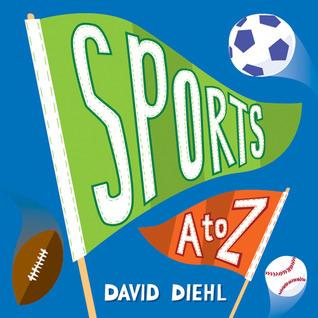 Sports A to Z  by  David Diehl