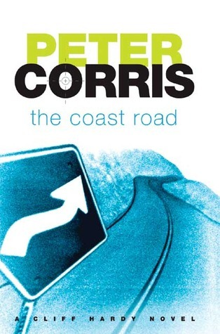 The Coast Road (Cliff Hardy, #27)  by  Peter Corris